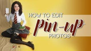 How I Edit Pin-Up Photos