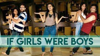 If Girls Were Boys & Boys Were Girl   AASHIV MIDHA  
