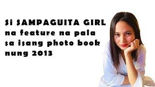 Si SAMPAGUITA GIRL na feature na pala sa isang photo book nung 2013