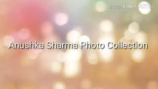 Anushka Sharma Photo Collection Atul Gupta