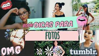 DICAS PARA TIRAR FOTOS | ARRASE NAS FOTOS | TUMBLR GIRL