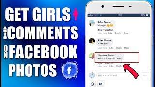 How To Increase Facebook Comments 2018 - Get Girls Comments on Facebook photos - Facebook Comments