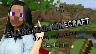 Emang main minecraft-parody siti badriah :lagi syantik