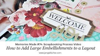 Scrapbooking Process Video #74: How to Add a Large Embellishment to a Layout