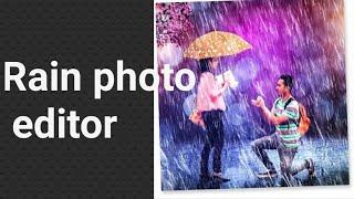 Rain photo editor app/Rain Photo Frame 2018 has a collection of wonderful nature