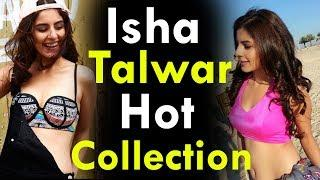 Actress Isha Talwar Hot Collection   Isha Talwar Photo Collection