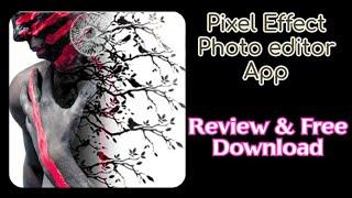 Dispersion Effect - Pixel Effect Photo editor app   Review & Download