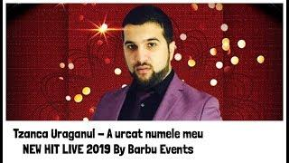 TZANCA URAGANU - A URCAT NUMELE MEU NEW 2019 BY BARBU EVENTS @DREAM EVENTS