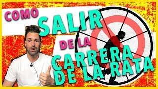 Cómo SALIR de la CARRERA DE LA RATA - 7 Pasos a seguir