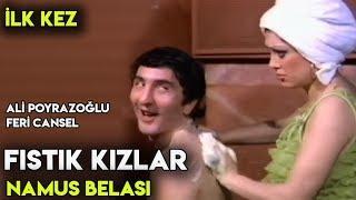 Fıstık Kızlar / Namus Belası (1975) - Ali Poyrazoğlu & Feri Cansel & Sevda Ferdağ - İLK KEZ