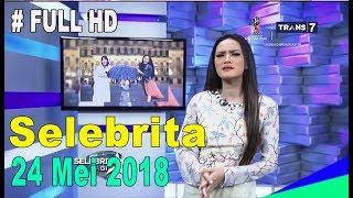 FULL HD !! Selebrita 24 mei 2018