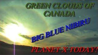 CANADA GREEN SKIES, PLANET X ECLIPSING SUN., NIBIRU UPDATE