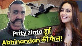Prity zinta ने अभिनंदन की बहादुरी को किया सलाम, कह दी दिल को छु लेने वाली बात!