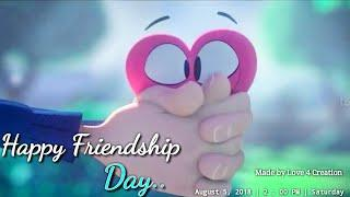 Happy friendship day New whatsaap status video 2018 in HD | Made by love 4 Creation