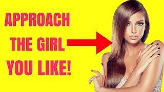 How to Approach A Girl At School | 5 Ways to Talk to the Girl You Like