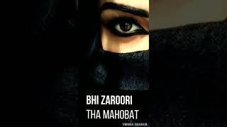 Mahobat Bhi Zaroori | Female Version | Sad | WhatsApp Status Video | 30 Sec | Lyrics