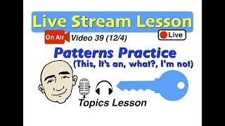 Mark Kulek Live Stream - Sentence Patterns Practice (this, I'm not, it's an, what) | 39 |  ESL