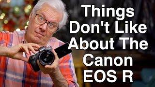 Canon EOS R - Things I Don't Like