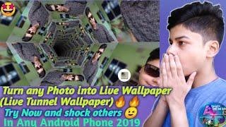 Turn Any Photo Into 4D Live Wallpaper ???? With Live Tunnel Effect And Shock???? Others New Trick 20