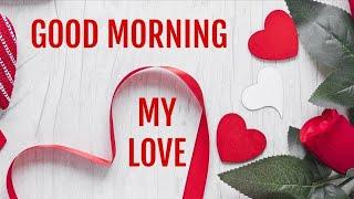 Good morning romantic status , good morning my love, good morning video for sweetheart,gm honey