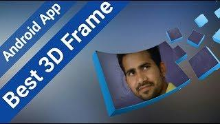 Best Photo Editor App With 3D Frame Collection   Best Photo Editor 2018