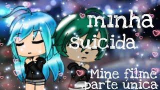^ ^ Minha suicida^ ^ Mine filme (parte única)- especial quase 400 subs :3