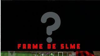 MAIS UMA FARME??slime..