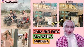 #editfoto                                                      TUTORIAL EDIT FOTO ALA NABILA GARDENA