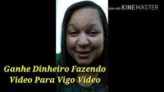 COMO GANHAR DINHEIRO BRINCANDO fazendo VÍDEOS NO / VIGO