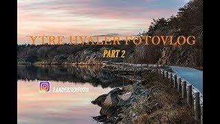 YTRE HVALER FOTO VLOG - PART 2 (Fotografering norge )