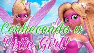 ????Conhecendo a Pixie Girl - Quem é Pixie Girl?