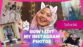 HOW I EDIT MY INSTAGRAM PHOTOS | CARA MENGUBAH FOTO BIASA JADI KEREN ABIS!