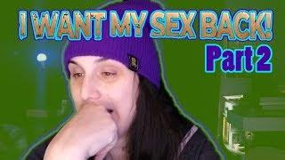 "Trans Girl Reacts To ""I Want My Sex Back"" Pt. 2 