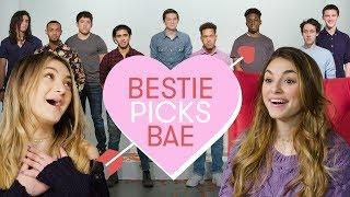 I Let My Best Friend Pick My Boyfriend | Bestie Picks Bae
