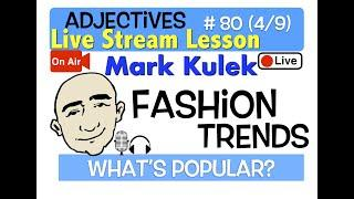 Mark Kulek Live Stream - Fashion Trends  | #80 - English Communication - ESL