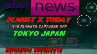 Planet x Today @ TOKYO JAPAN  '' OVER 4-6 PLANETARY BODIES 'NIBIRU NIGHTS