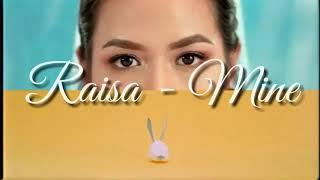 Raisa & Dipha Barus - Mine (day) (Official Lirik Video)