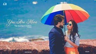 Pre Wedding || You Are Mine || The Moment Makers || Goa