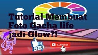 °•Cara Membuat Foto Gacha life menjadi Glow•°|Kylove Rabbil|~Tutorial~