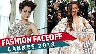 Cannes 2018: Fashion Faceoff | Deepika Padukone vs Kangana Ranaut | Pinkvilla