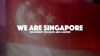 We Are Singapore: The Journey of a Song and a Nation