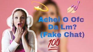 Larissa M. Mandou Uma Foto Super Rara (Fake Chat #74)