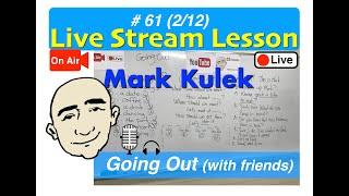 Mark Kulek Live Stream - Going Out (doing stuff)  | #61 |  English for Communication - ESL