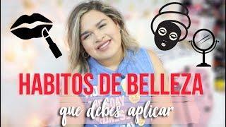 HAZ QUE TU CABELLO, UÑAS Y PIEL ESTEN SANAS! HABITOS DE BELLEZA Q DBS APLICAR!
