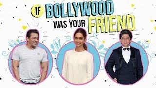If Bollywood Was Your Friend | Friendship Day Special | Pinkvilla | Bollywood