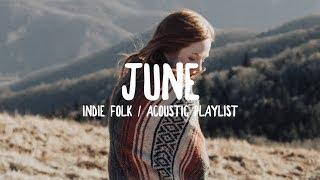 June '18 [ Indie Folk / Acoustic Playlist ]