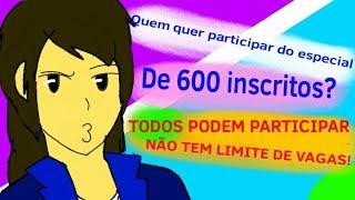 """QUEM QUER PARTICIPAR DO ESPECIAL DE """"600 INSCRITOS"""" (TODOS PODEM PARTICIPAR) Show da Isa Animações~"""
