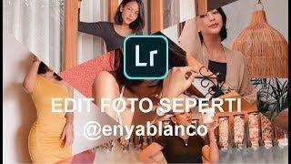 Edit Foto Seperti Selebgram @enyablanco II FREE PRESET II Lightroom cc tutorial