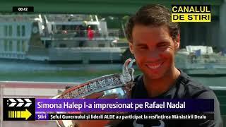 Simona Halep l-a impresionat pe Rafael Nadal