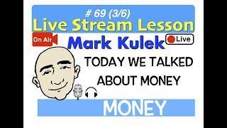 Mark Kulek Live Stream - A Short Conversation and Money | #69 - English Communication - ESL